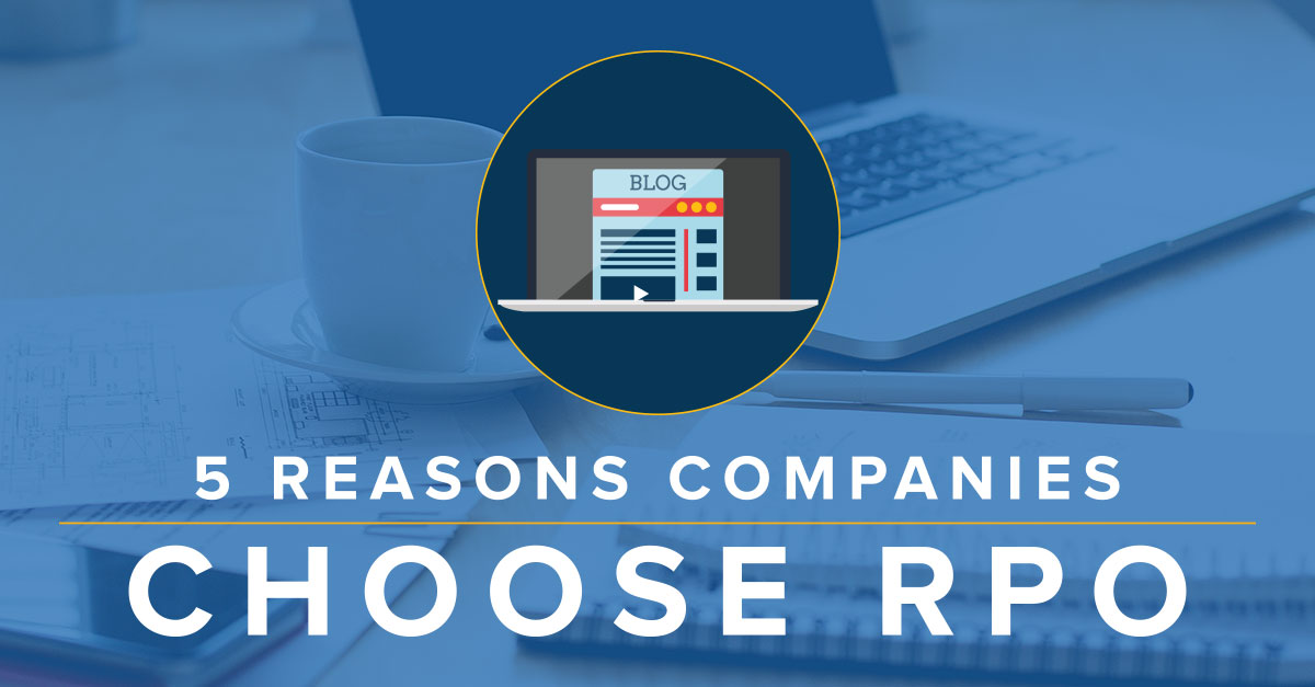 5 Reasons Companies Choose RPO