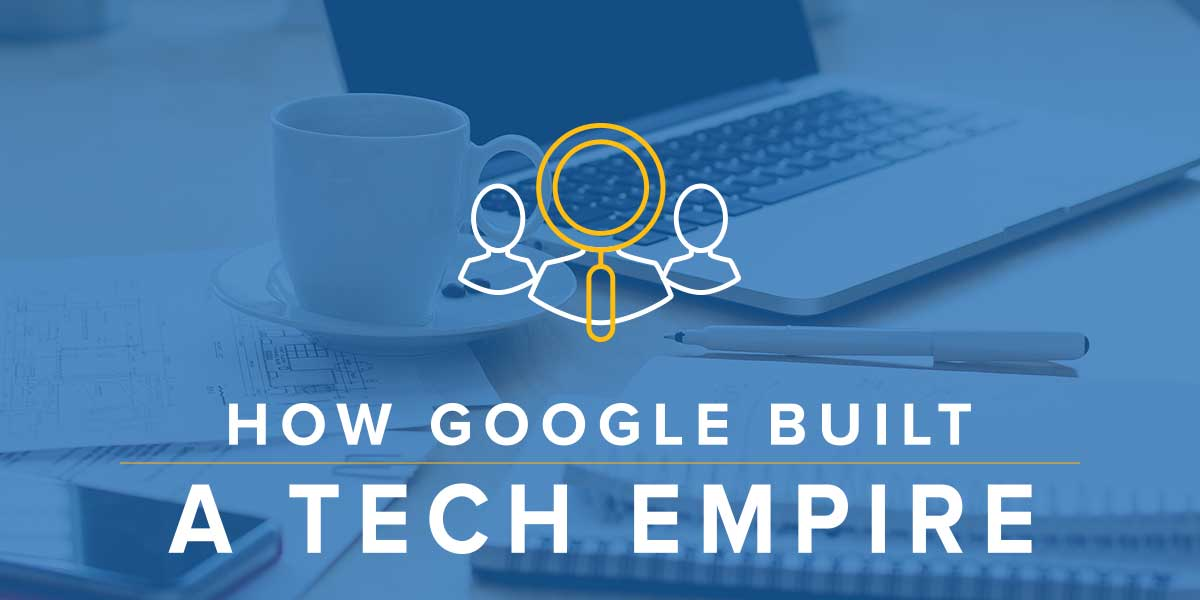 How Google Won Top Talent and Built a Tech Empire