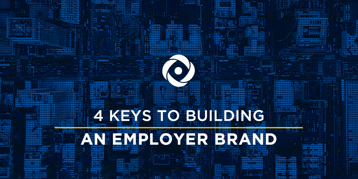 4 Keys to Building an Employer Brand