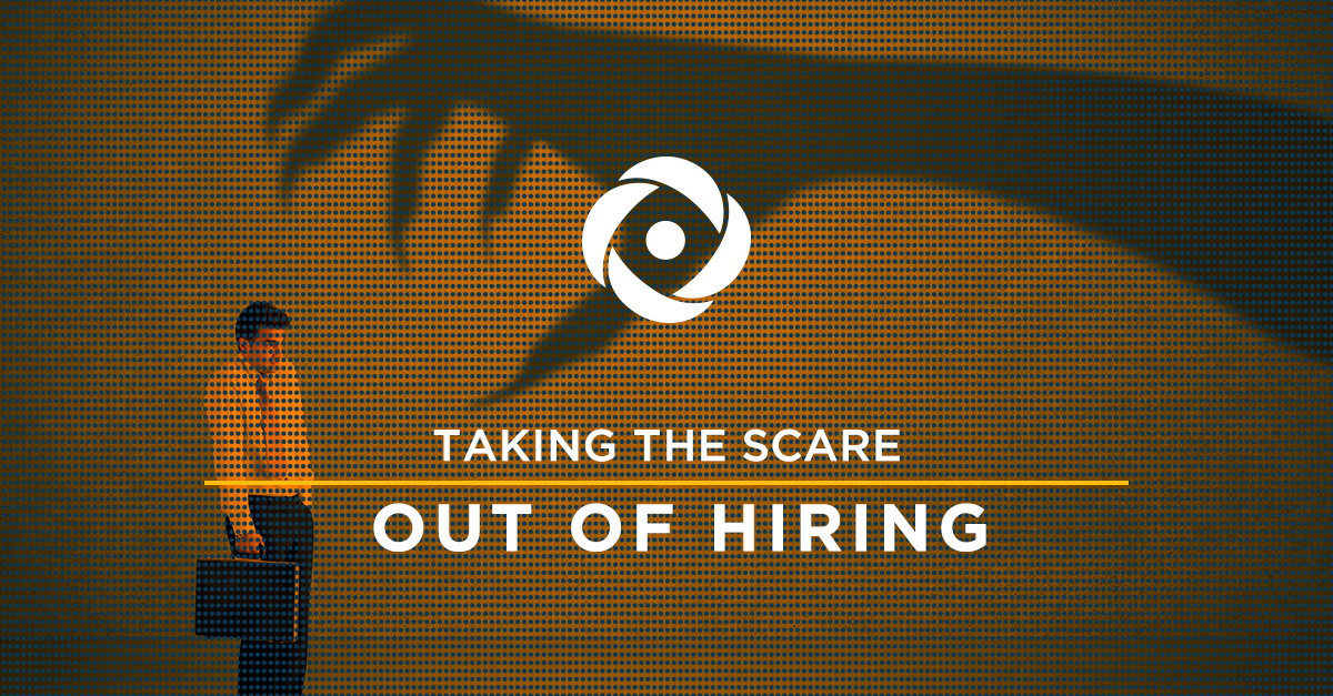 5 Steps That Take The Scare Out Of Hiring