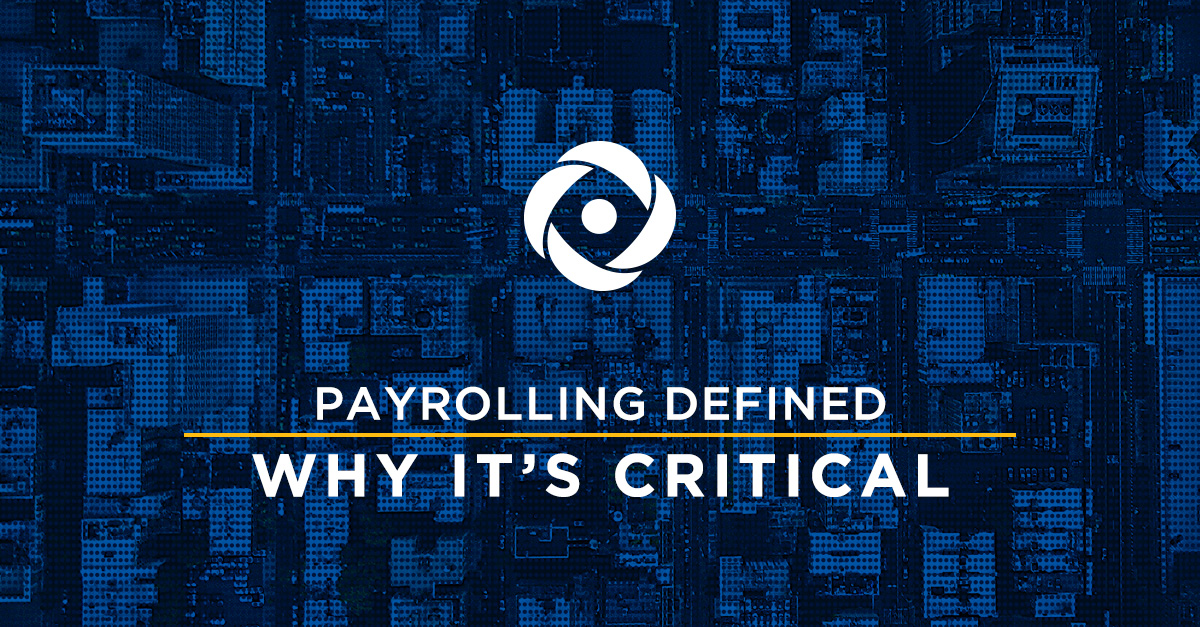 Payrolling Defined and Why It's Critical