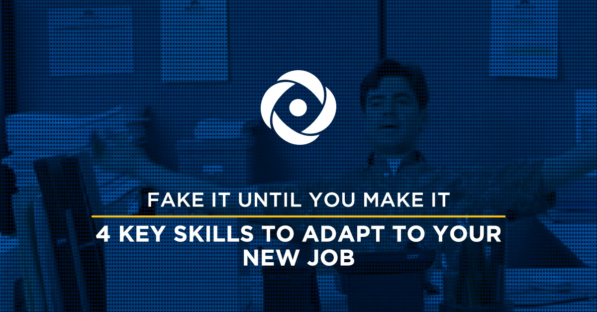 Fake It 'Til You Make It: 4 Transferable Skills That Help When Tackling a New Industry