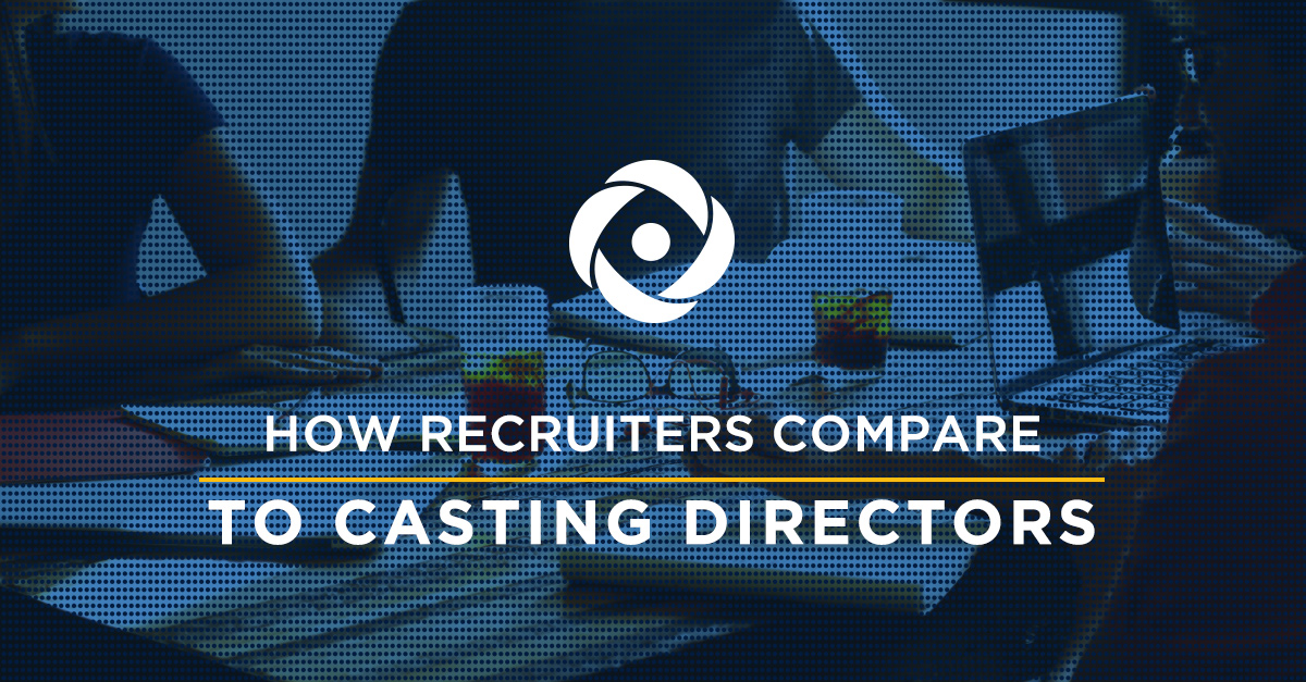 How Recruiters Compare to Casting Directors