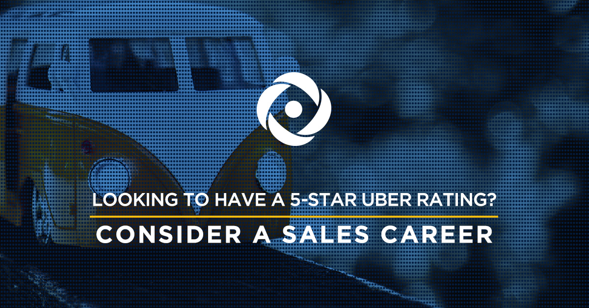 Looking to have a 5-Star Uber rating? Consider a career in sales.