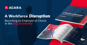 A Workforce Disruption: Becoming an Employer of Choice in the Gig Economy